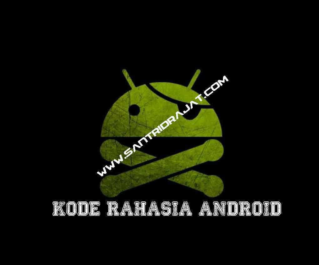 Kode Rahasia Pada HP Android